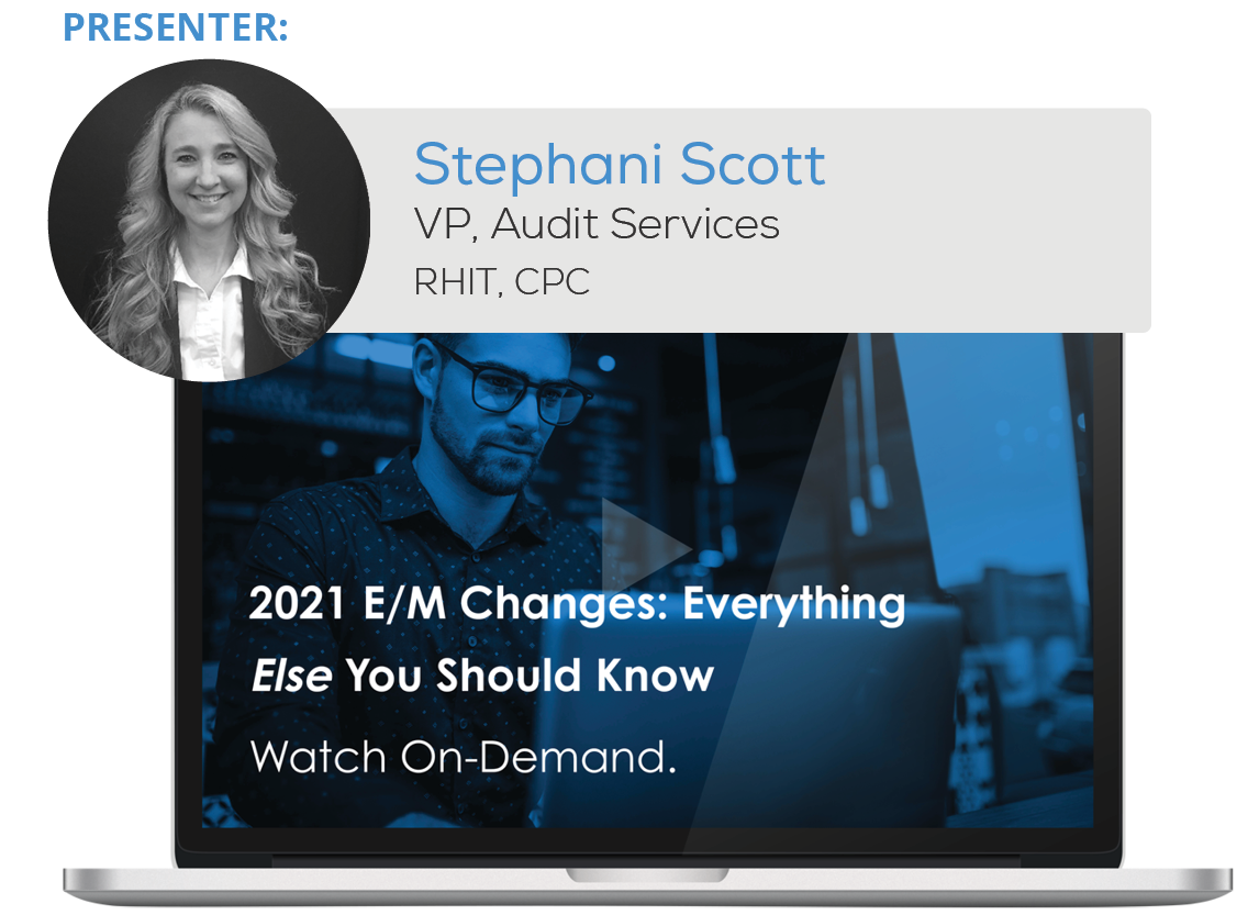 2021 E/M Changes: Everything Else You Should Know Webinar