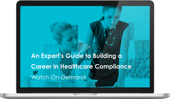 Watch the An Experts Guide to Building a Career in Healthcare Compliance Webinar Here
