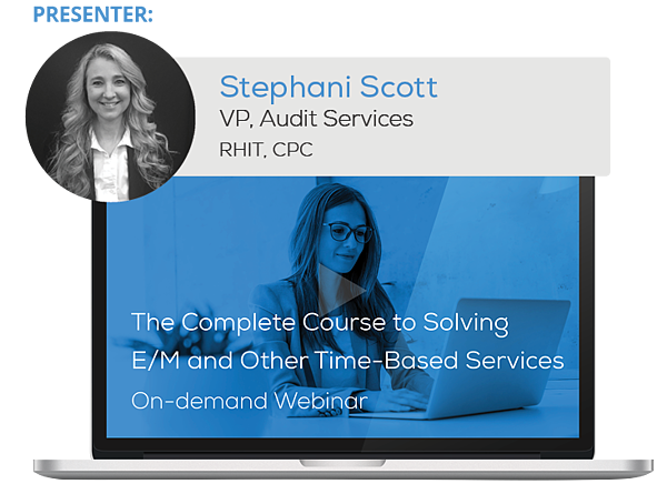 "Watch the Webinar - The Complete Course to Solving E/M and Other Time-Based Services"" caption="