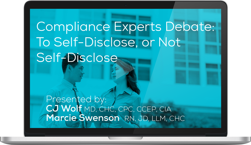 Watch the Compliance Experts Debate: To Self-Disclose, or Not Self-Disclose Webinar Here