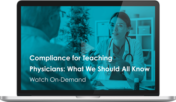 Watch the Compliance for Teaching Physicians: What We Should All Know Webinar Here