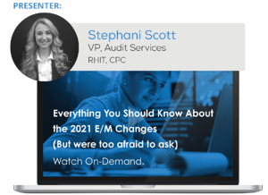 Everything You Should Know About the 2021 E/M Changes Webinar