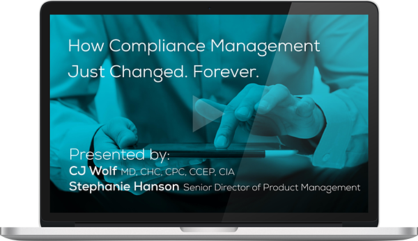 Watch the On-demand webinar - How You Manage Your Compliance Program Just Changed Forever