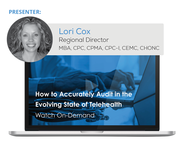 Watch the Webinar - How to Accurately Audit in the Evolving State of Telehealth