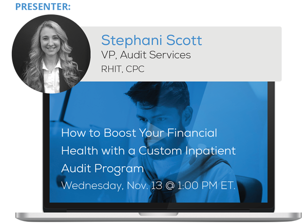 "Watch the Webinar - How to Boost Your Financial Health with a Custom Inpatient Audit Program"" caption="