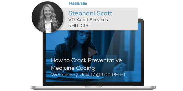 "Watch the Webinar - How to Crack Preventative Medicine Coding"" caption="