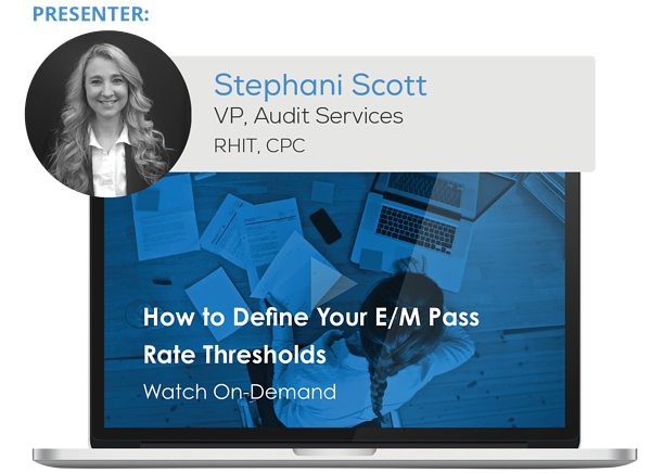 "Watch the Webinar - How to Define Your E/M Pass Rate Thresholds"" caption="