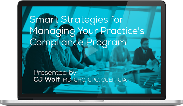 Watch the Smart Strategies for Managing Your Practice's Compliance Program Webinar Here