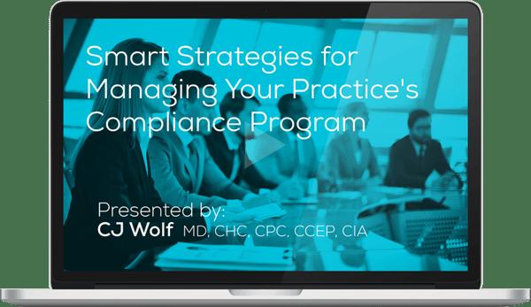 Watch the Smart Strategies for Managing Your Practice's Compliance Program Webinar Here