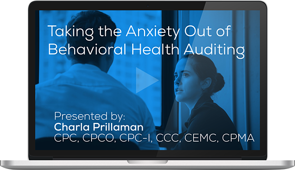 "Watch the Webinar - Taking the Anxiety Out of Behavioral Health Auditing"" caption="