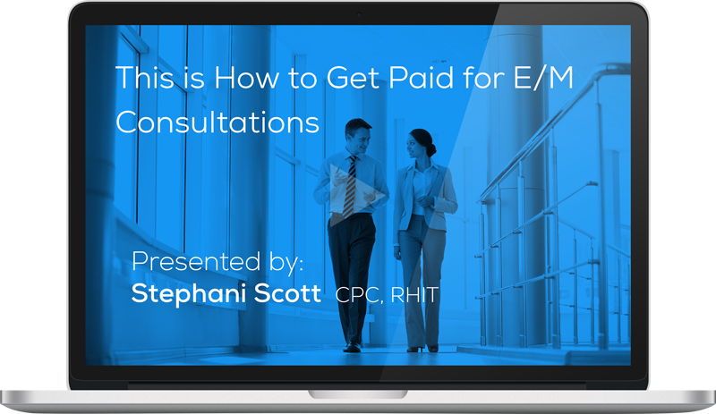 """Watch the Webinar - This is How to Get Paid for E/M Consultation"""" caption="""