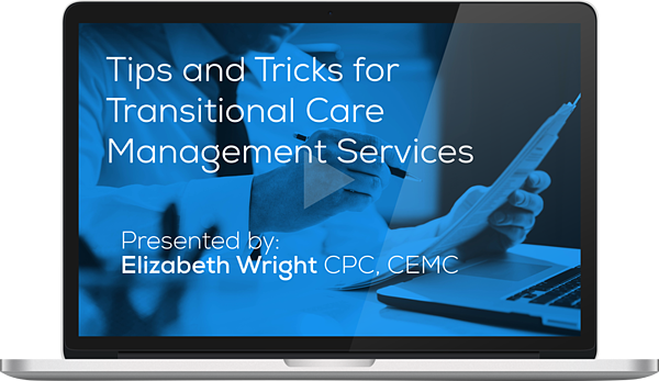 Tips and Tricks for Transitional Care Management Services Webinar