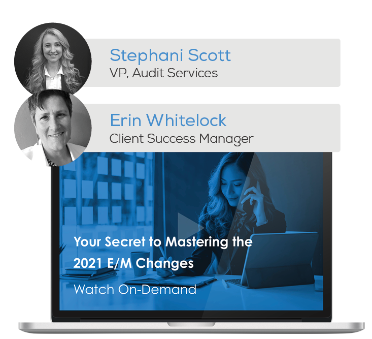 Watch the Webinar - Your Secret to Mastering the 2021 E/M Changes