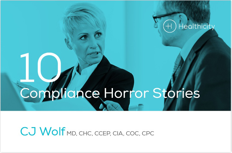 10 Compliance Horror Stories [eBrief] | Healthicity