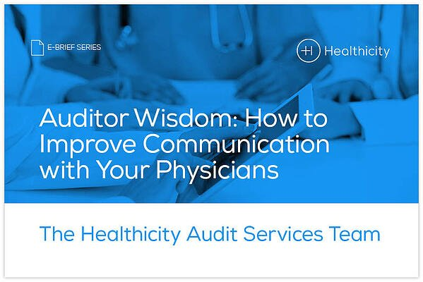 Download the Auditor Wisdom: How to Improve Communication with Your Physicians eBrief