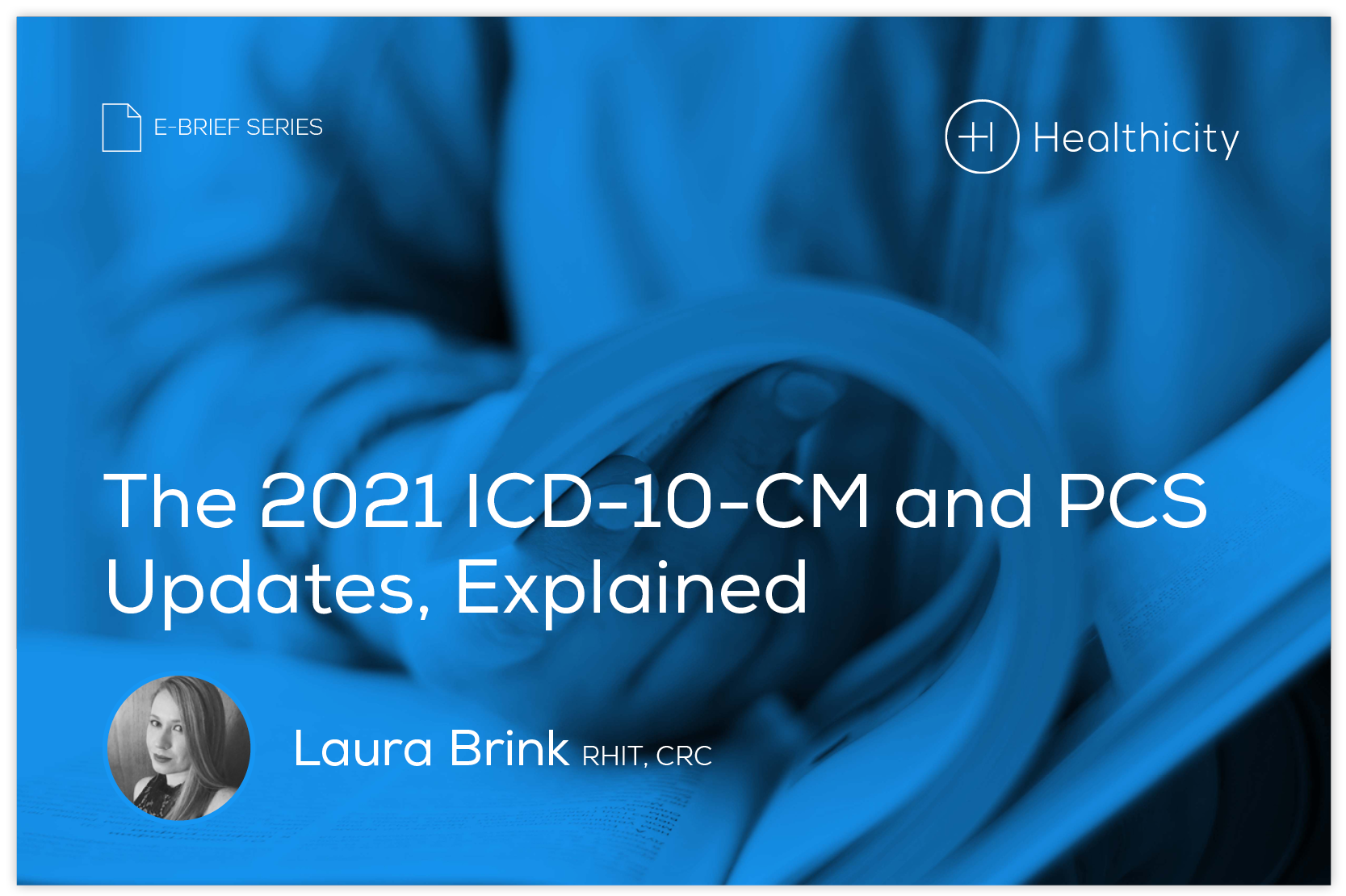 Download the eBrief - The 2021 ICD-10-CM and PCS Updates, Explained