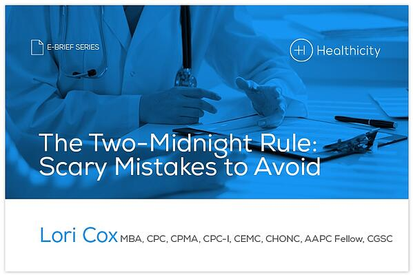 Download the The Two-Midnight Rule: Scary Mistakes to Avoid eBrief