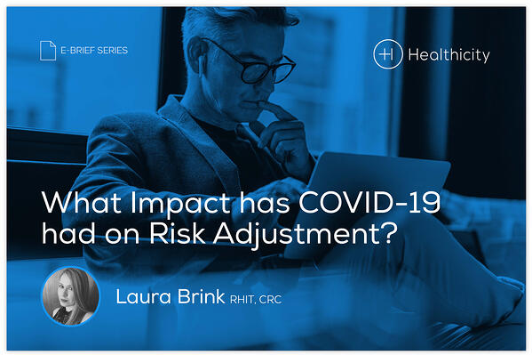 Download the eBrief - What Impact has COVID-19 had on Risk Adjustment?