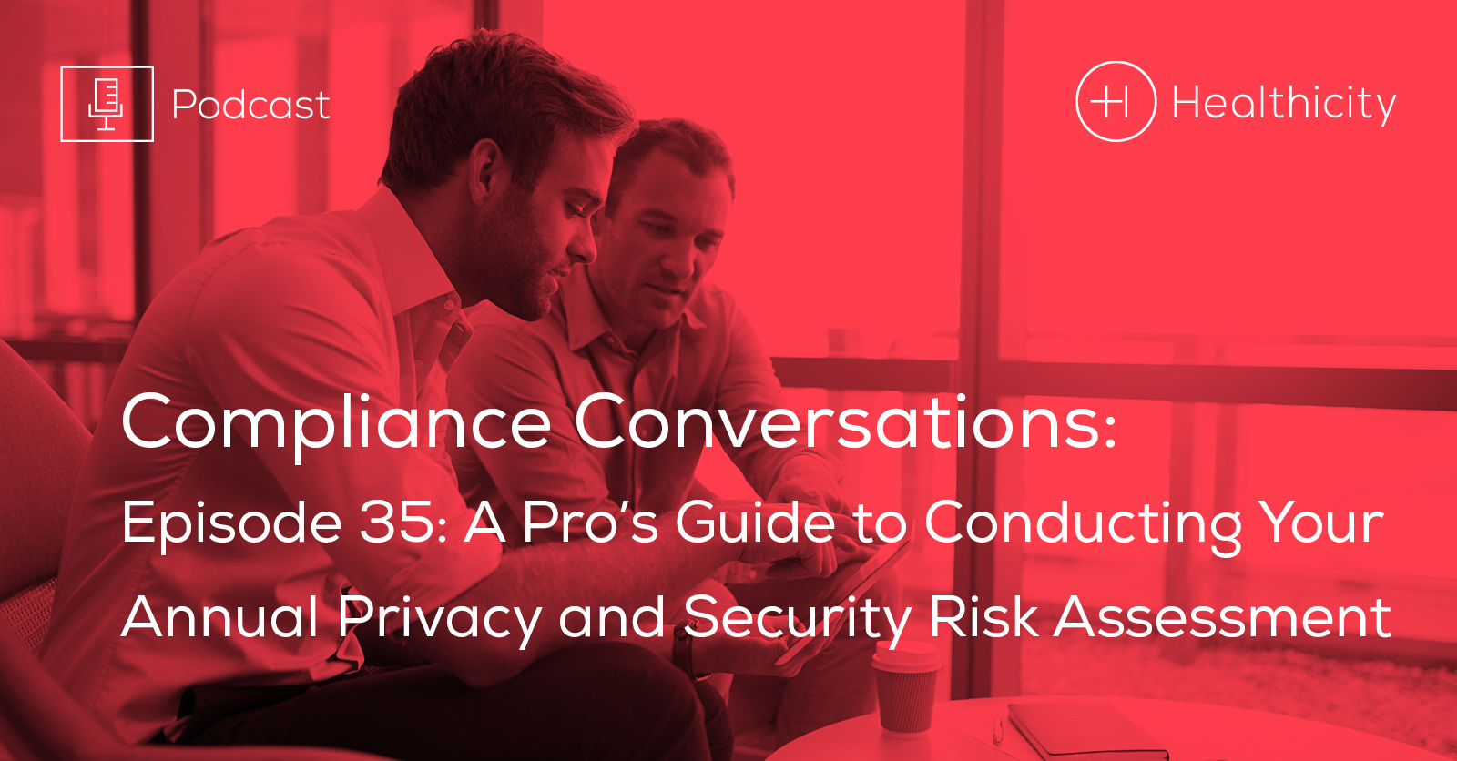Listen to the Episode - A Pro's Guide to Conducting Your Annual Privacy and Security Risk Assessment