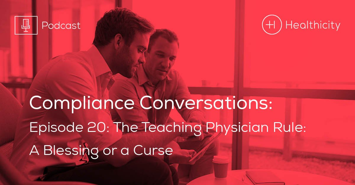 Listen to the Episode - The Teaching Physician Rule: A Blessing or a Curse
