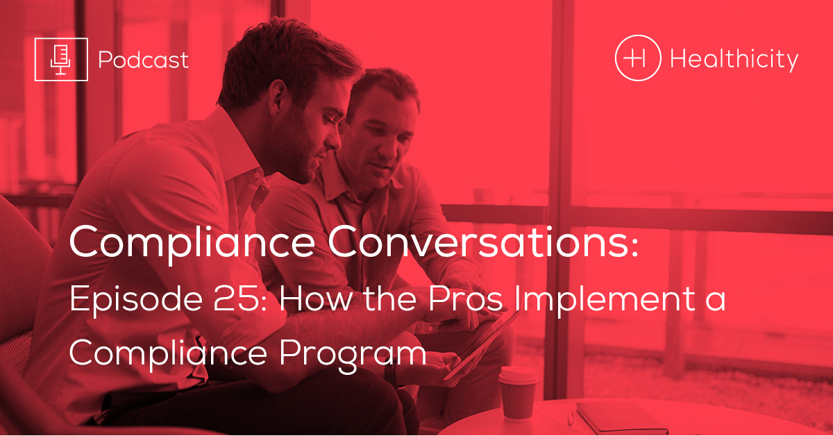 Listen to the Episode - How the Pros Implement a Compliance Program