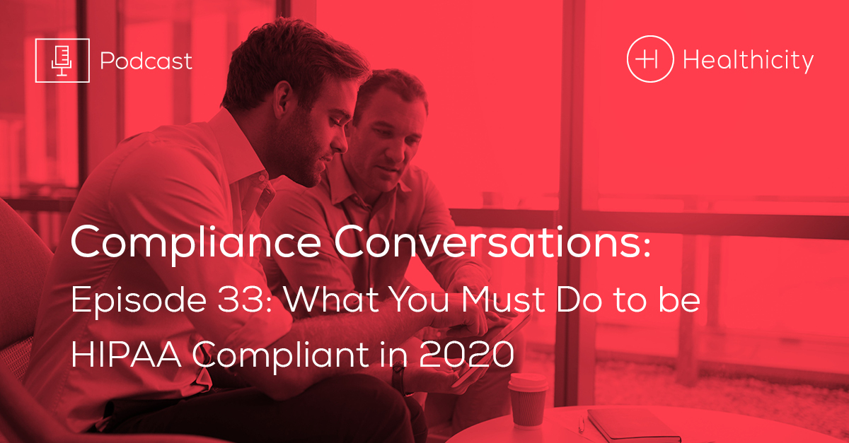 Listen to the Episode - What You Must Do to be HIPAA Compliant in 2020