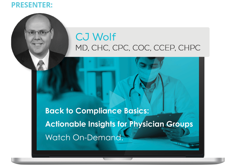 Watch the Webinar - Back to Compliance Basics: Actionable Insights for Physician Groups