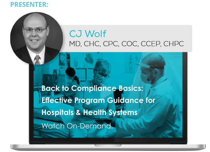 Watch the Webinar - Back to Compliance Basics: Effective Program Guidance for Hospitals & Health Systems