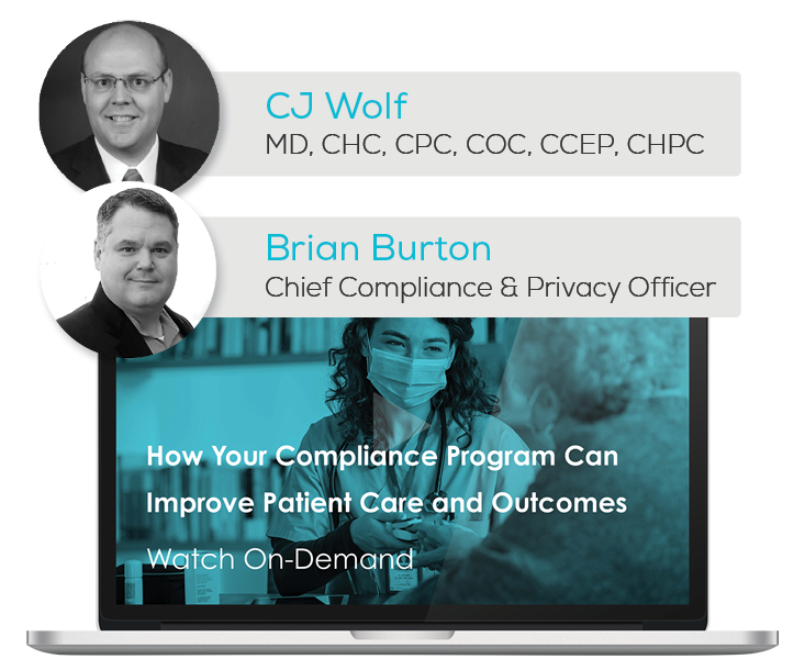 Watch the Webinar - How Your Compliance Program Can Improve Patient Care and Outcomes