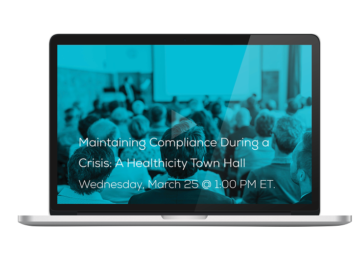 Watch the 'Maintaining Compliance During a Crisis: A Healthicity Townhouse' Webinar