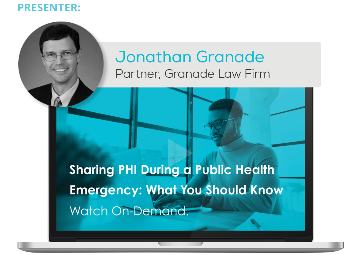 Watch the Webinar - Sharing PHI During a Public Health Emergency: What You Should Know