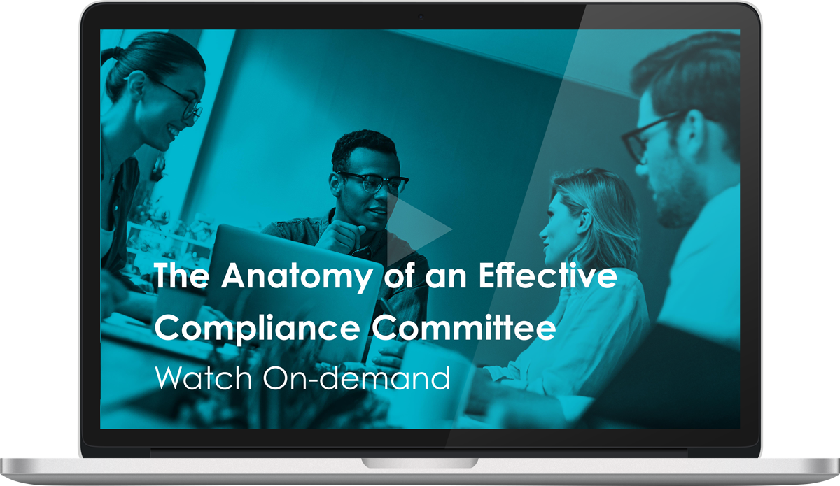 Watch the 'The Anatomy of an Effective Compliance Committee' Webinar