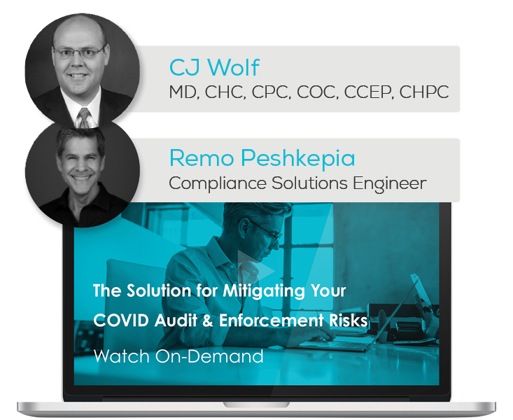 Watch the Webinar - The Solution for Mitigating Your COVID Audit & Enforcement Risks