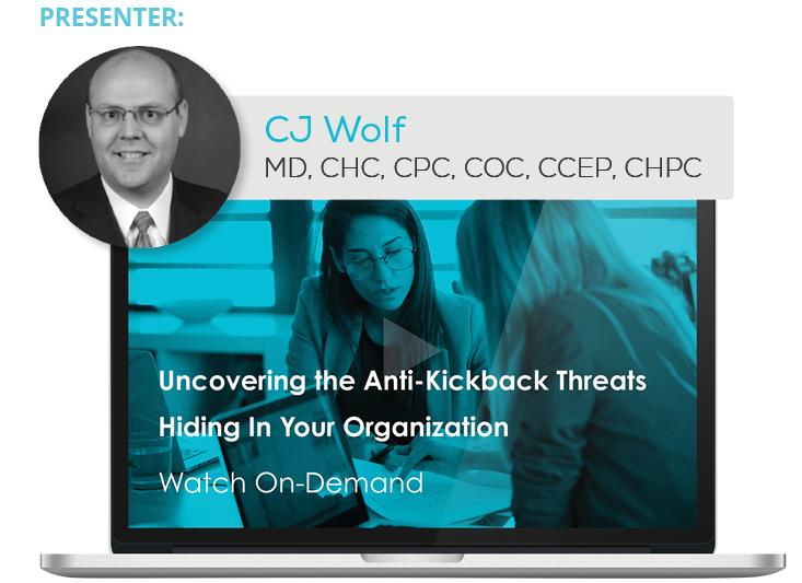 Watch the Webinar - Uncovering the Anti-Kickback Threats Hiding In Your Organization