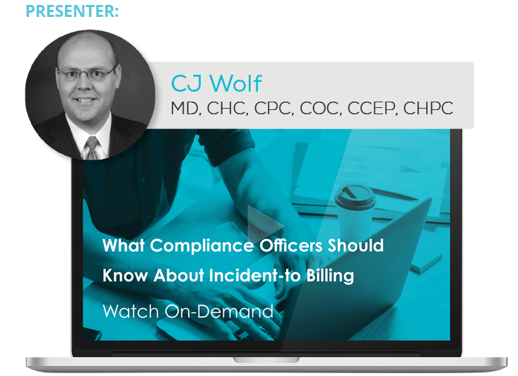 Watch the Webinar - What Compliance Officers Should Know About Incident-to Billing