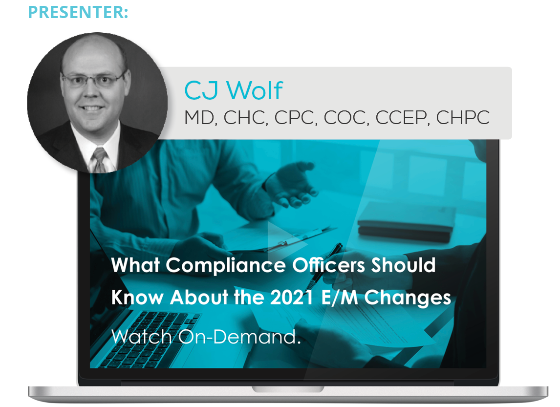 Watch the Webinar - What Compliance Officers Should Know About the 2021 E/M Changes