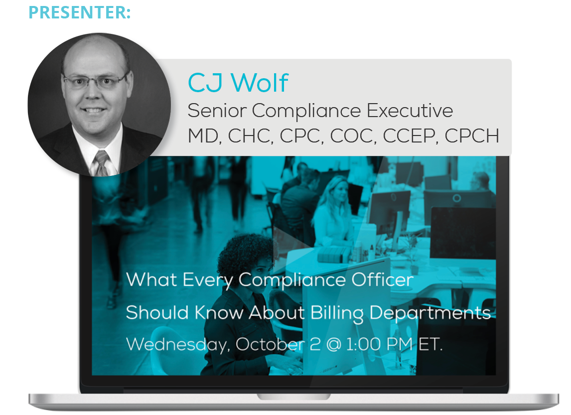 Watch the 'What Every Compliance Officer Should Know About Billing Departments' Webinar