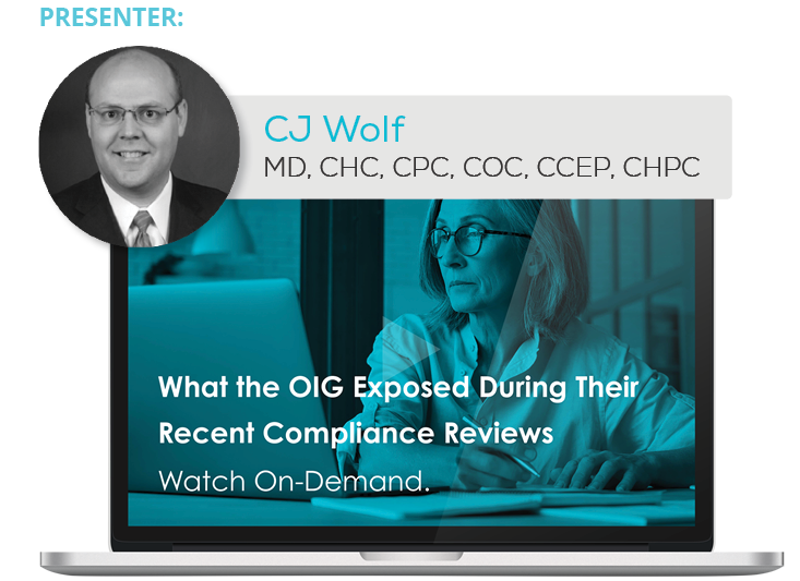 Watch the Webinar - What the OIG Exposed During Their Recent Compliance Reviews