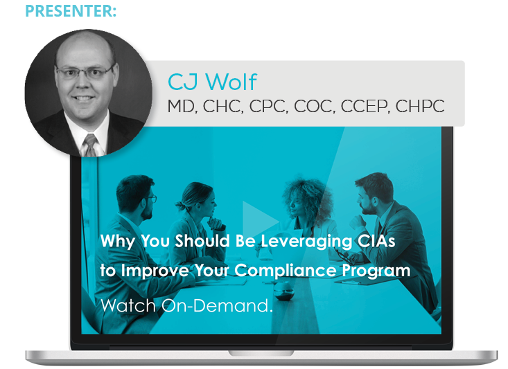 Watch the Webinar - Why You Should Be Leveraging CIAs to Improve Your Compliance Program