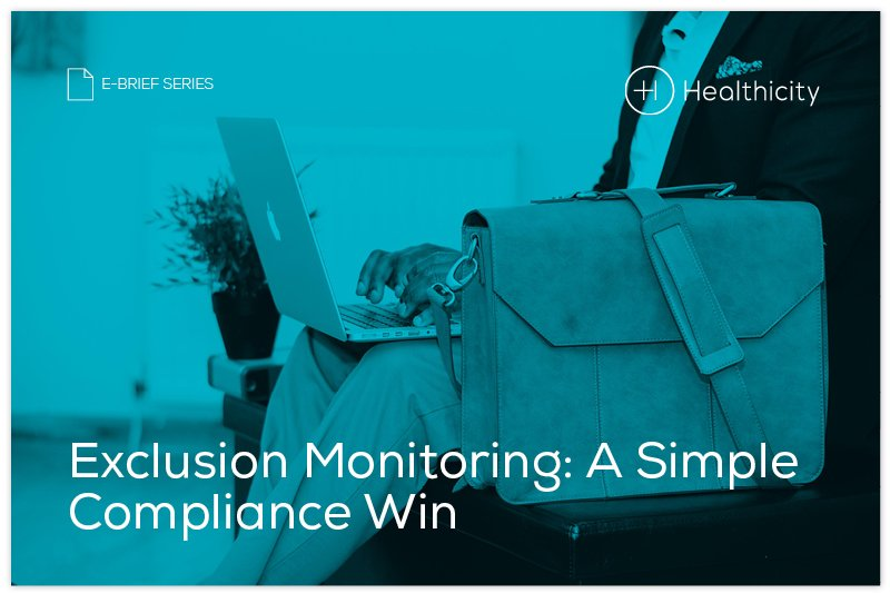 Download the 'Exclusion Monitoring: A Simple Compliance Win ' eBrief