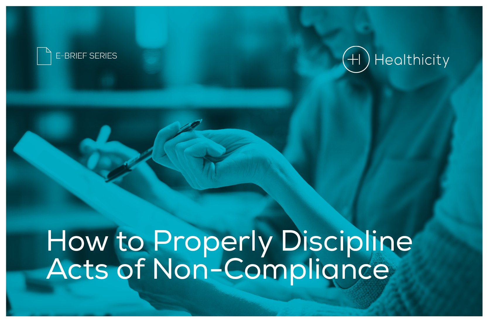 Download 'How to Properly Discipline Acts of Non-Compliance' eBrief