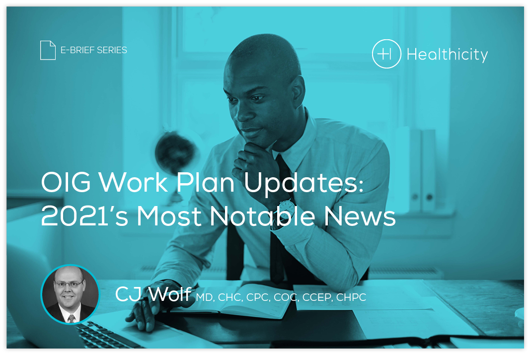 Download the eBrief - OIG Work Plan Updates: 2021's Most Notable News