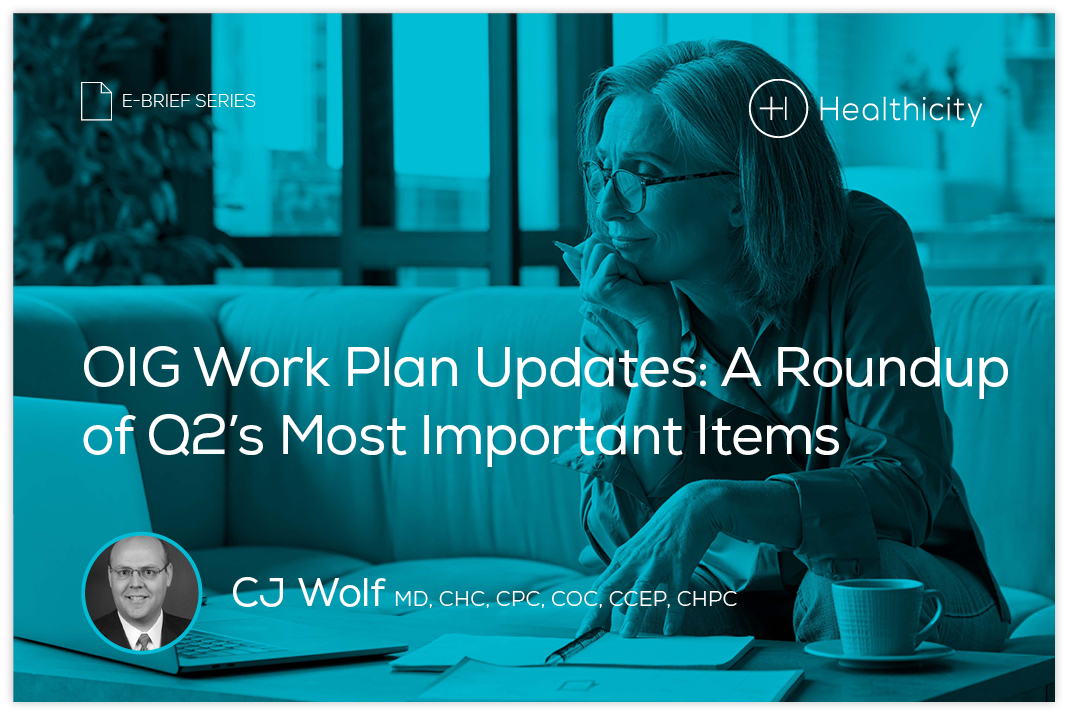 Download the eBrief - OIG Work Plan Updates: A Roundup of Q2's Most Important Items