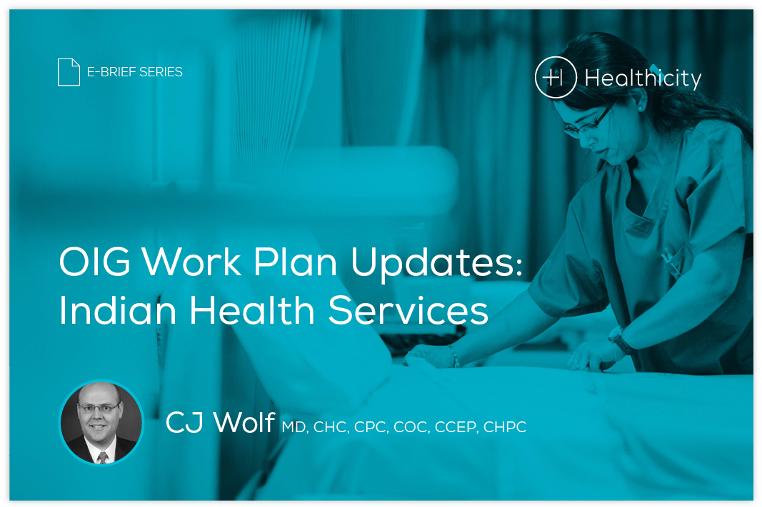 Download the eBrief - OIG Work Plan Updates: Indian Health Services