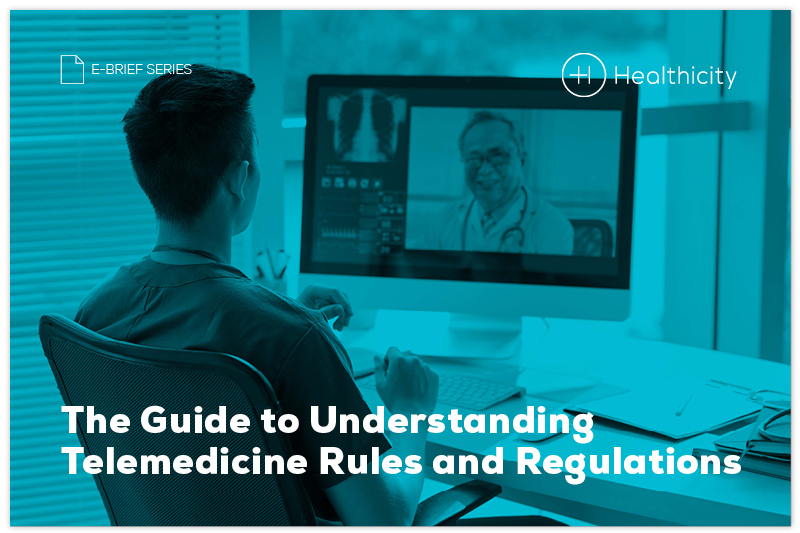 Download the 'The Guide to Understanding Telemedicine Rules and Regulations' eBrief