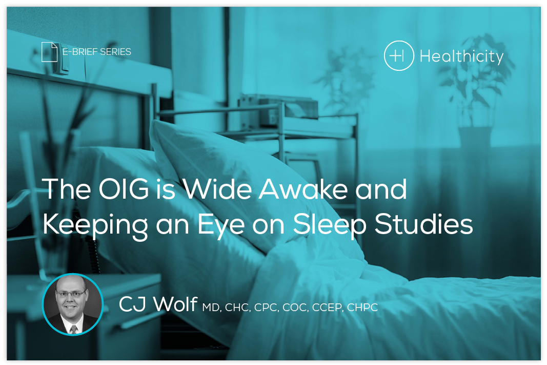 Download the eBrief - The OIG is Wide Awake and Has Turned Their Eye to Sleep Studies