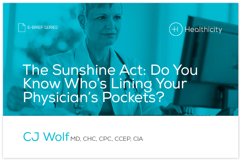 Download the 'The Sunshine Act: Do You Know Who's Lining Your Physician's Pockets?' eBrief